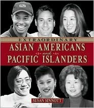 Extraordinary Asian Americans And Pacific Islanders  by  Susan Sinnott