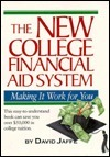 The New College Financial Aid System: Making It Work for You David Jaffe