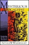 Mysterious Apocalypse: Interpreting the Book of Revelation Arthur William Wainwright