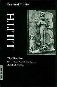 LILITH THE FIRST EVE  by  Siegmund Hurwitz