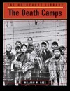 The Death Camps William W. Lace