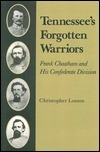 Tennessees Forgotten Warriors: Frank Cheatham and His Confederate Division  by  Christopher Losson