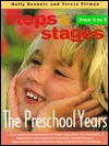 The Preschool Years: From 3 to 5 (Steps & Staqes) Holly Bennett
