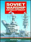 Soviet Warship Development Volume 1 1917 - 1937 Siegfried Breyer