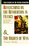 Two Classics of the French Revolution: Reflections on the Revolution in France/The Rights of Man Edmund Burke