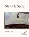 Stalls and Spins  by  Paul A. Craig