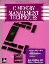C Memory Management Techniques  by  Len Dorfman
