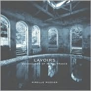 Lavoirs: Washhouses of Rural France  by  Mireille Roddier
