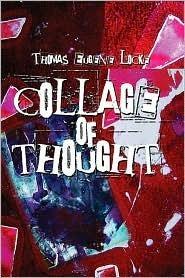 Collage of Thought Thomas Eugene Locke