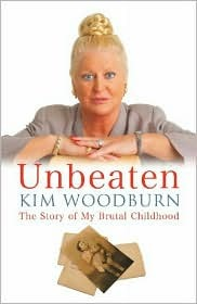 Unbeaten: The Story of my Brutal Childhood  by  Kim Woodburn