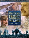 The Western Front Companion 1914-1918: A-Z Source to the Battles, Weapons, People, Places and Air Combat  by  John Laffin