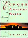 Echoes Of The Ancient Skies: The Astronomy Of Lost Civilizations Edwin C. Krupp
