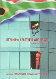 Beyond the Apartheid Workplace: Studies in Transition  by  Edward Webster
