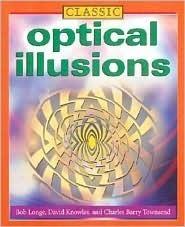 Classic Optical Illusions  by  Bob Longe