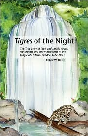 Tigres in the Night  by  Robert W. Howe