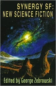 Synergy SF: New Science Fiction  by  George Zebrowski