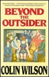 Beyond the Outsider Colin Wilson