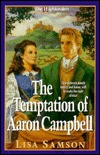 The Temptation of Aaron Campbell (The Highlanders, #3)  by  Lisa Samson