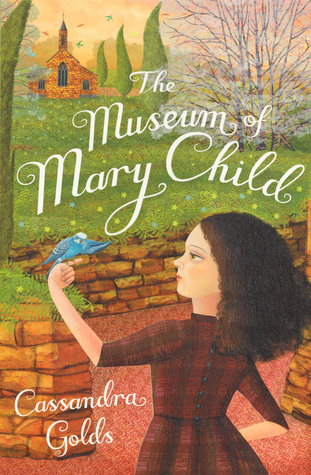 The Museum of Mary Child  by  Cassandra Golds