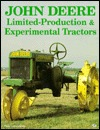 John Deere Limited-Production and Experimental Tractors  by  Peter Letourneau