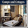 Camps and Cottages: A Stylish Blend of Old and New  by  Molly Hyde English