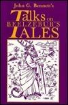 John G. Bennetts Talks on Beelzebubs Tales  by  J.G. Bennett