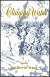 Clinging to Water: Stories  by  Joy Hewitt Mann