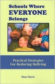 Schools Where Everyone Belongs: Practical Strategies for Reducing Bullying  by  Stan Davis