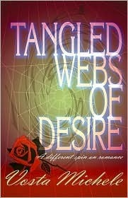 Tangled Webs of Desire  by  Vosta Michele