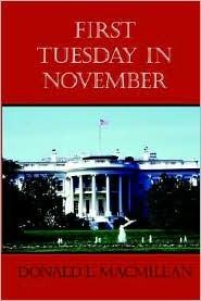 First Tuesday in November Donald L. MacMillan