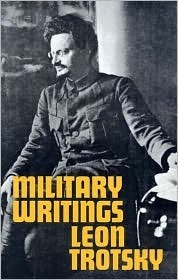 Military Writings  by  Leon Trotsky