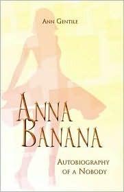 Anna Banana: Autobiography of a Nobody Ann Gentile