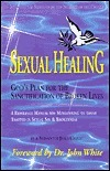 Sexual Healing: Gods Plan for the Sanctification of Broken Lives  by  David Kyle Foster