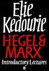 Hegel and Marx Elie Kedourie