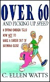 Over 60 and Picking Up Speed  by  C. Ellen Watts