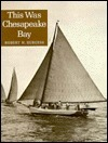 This Was Chesapeake Bay Robert H. Burgess