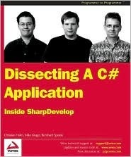 Dissecting A C# Application: Inside Sharpdevelop  by  Christian Holm