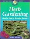 Herb Gardening: Step  by  Step to Growing Success by Jessica Houdret