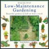 Step-By-Step Low Maintenance Gardening: Beautiful Gardens in Half an Hour a Week Peter McHoy