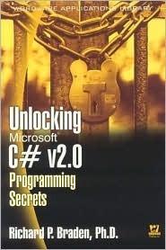 Unlocking Microsoft C# v2.0 Programming Secrets  by  Richard Braden