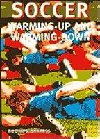 Soccer Warming-Up & Warming-Down  by  Klaus Bischops