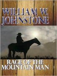 Rage of the Mountain Man (Mountain Man, #13) William W. Johnstone