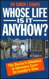 Whose Life Is It Anyhow? Simon L. Cohen