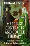 Marriage Contracts and Couple Therapy: Hidden Forces in Intimate Relationships  by  Clifford J. Sager