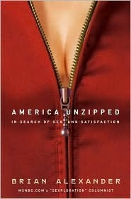 America Unzipped: In Search of Sex and Satisfaction  by  Brian Alexander