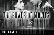 The Power of Movies: How Screen and Mind Interact  by  Colin McGinn