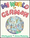My World in German: Coloring Book and Picture Dictionary  by  Tamara Mealer