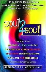 Soul 2 Soul Christopher L. Coppernoll