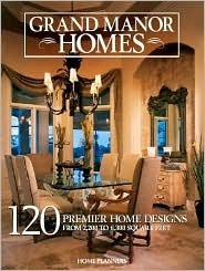 Grand Manor Homes: 120 Distinguished Home Designs  by  Home Planners