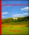 A Walk Across England: A Walk of 382 Miles in 11 Days from the West Coast to the East Coast of England Richard Long